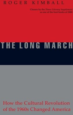 The Long March: How the Cultural Revolution of the 1960's Changed America