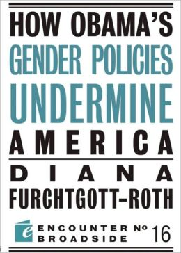 How Obama's Gender Policies Undermine America