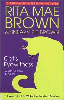 Cat's Eyewitness (Mrs. Murphy Series #13)