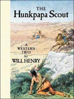 The Hunkpapa Scout: A Western Trio (Red Blizzard/Tales of the Texas Rangers/The Hunkpapa Scout)
