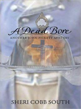 A Dead Bore: Antoher John Pickett Mystery