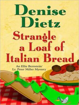 Strangle a Loaf of Italian Bread