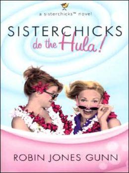 Sisterchicks Do the Hula!