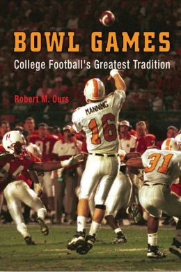 Bowl Games: College Football's Greatest Tradition