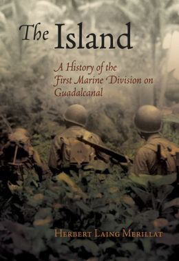 The Island: A History of the First Marine Division on Guadalcanal