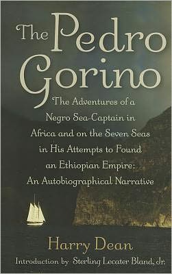 The Pedro Gorino: The Adventures of a Negro Sea-Captain in Africa and on the Seven Seas in His Attempts to Found an Ethiopian Empire