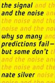 Book Cover Image. Title: The Signal and the Noise:  Why Most Predictions Fail-But Some Don't, Author: Nate Silver