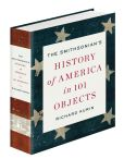Book Cover Image. Title: The Smithsonian's History of America in 101 Objects, Author: Richard Kurin
