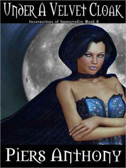 Under a Velvet Cloak (Incarnations of Immortality #8)