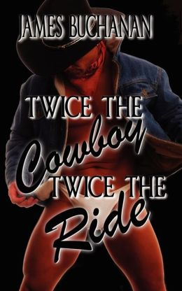 Twice The Cowboy, Twice The Ride
