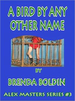 A Bird by Any Other Name [Alex Masters Series Book 3]