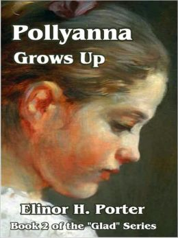 Pollyanna Grows Up [Glad Series Book 2]