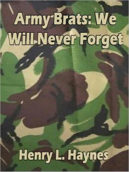 Army Brats We Will Never Forget