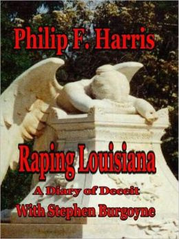 Raping Louisiana: A Diary of Deceit