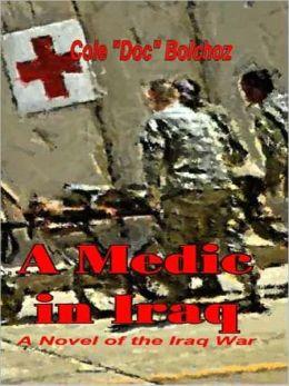 A Medic in Iraq: A Novel of the Iraq War