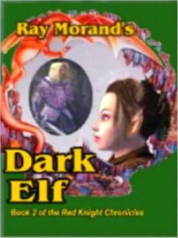 Dark Elf: [Book 2 of the Red Knight Chronicles]