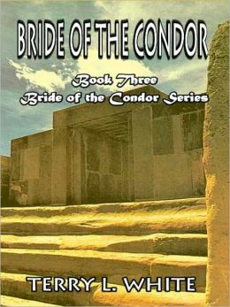Bride of the Condor [Bride of the Condor Series Book 3]