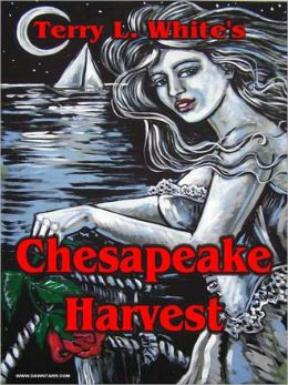 Chesapeake Harvest [Chesapeake Series Book 1]