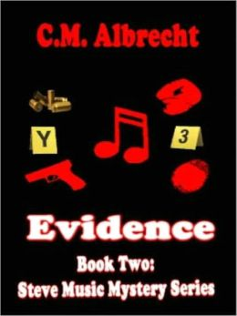 Evidence [Book 2 of the Steve Music Mystery Series]