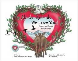 Alaska Animals We Love You: Chants and Poems for Children