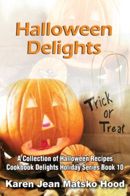 Halloween Delights Cookbook: A Collection of Halloween Recipes, Cookbook Delights Series