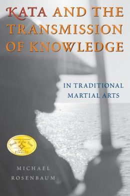Kata and the Transmission of Knowledge: In Traditional Martial Arts