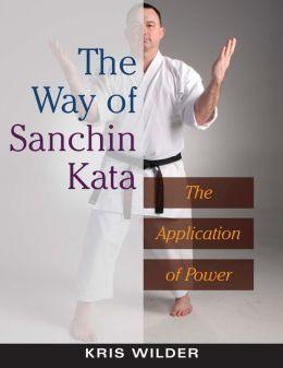 Way of Sanchin Kata: The Application of Power