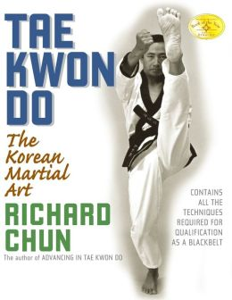 Tae Kwon Do, 2nd Edition: The Korean Martial Art