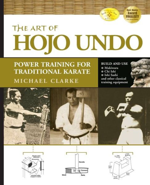 Books to download to ipad 2 The Art of Hojo Undo: Power Training for Traditional Karate by Michael Clarke