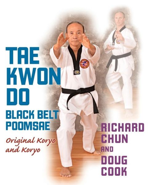 Tae Kwon Do Black Belt Poomsae: Original Koryo and Koryo