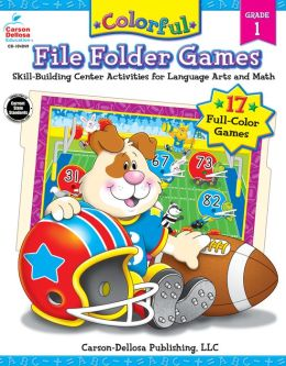 Colorful File Folder Games Grade 1: Skill-Building Center Activities for Language Arts and Math