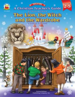 Christian Teacher's Guide to The Lion, the Witch and the Wardrobe