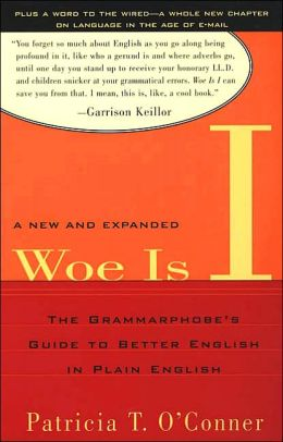Woe Is I: The Grammarphobe's Guide to Better English in Plain English(Second Edition)