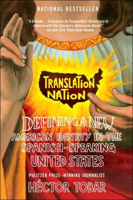 Translation Nation: Defining a New American Identity in the Spanish-Speaking United States
