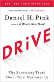 Book Cover Image. Title: Drive:  The Surprising Truth About What Motivates Us, Author: Daniel H. Pink