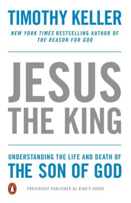 Jesus the King: The Story of the World in the Life of Jesus