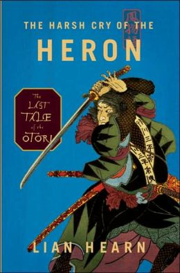 Harsh Cry of the Heron (Tales of the Otori Series #4)