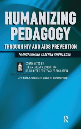 Humanizing Pedagogy Through HIV and AIDS Prevention: Transforming Teacher Knowledge