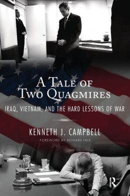 A Tale of Two Quagmires: Iraq, Vietnam, and the Hard Lessons of War