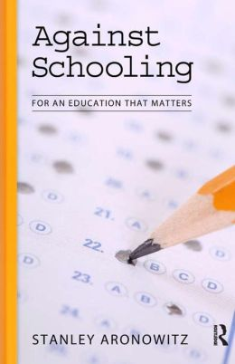 Against Schooling: For An Education That Matters