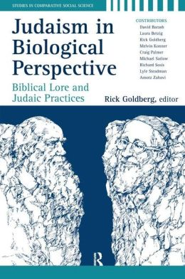 Judaism in Biological Perspective: Biblical Lore and Judaic Practices