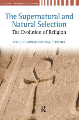 The Supernatural and Natural Selection: Religion and Evolutionary Success
