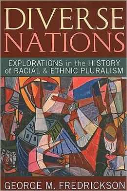 Diverse Nations: Explorations in the History of Racial and Ethnic Pluralism