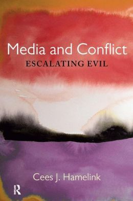 Media and Conflict: Escalating Evil