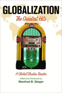 Globalization: The Greatest Hits, A Global Studies Reader