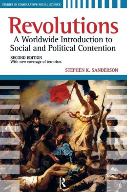 Revolutions: A Worldwide Introduction to Political and Social Change, Second Edition