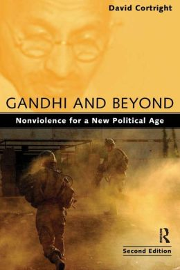 Gandhi and Beyond: Nonviolence for a New Political Age, Second Edition