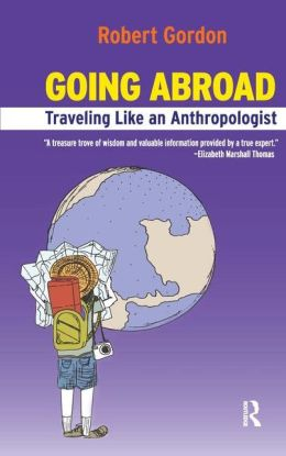 Going Abroad: How to Travel Like an Anthropologist