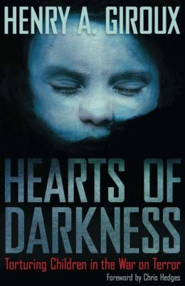 Hearts of Darkness: Torturing Children in the War on Terror