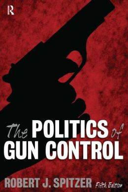The Politics of Gun Control, 5th Edition